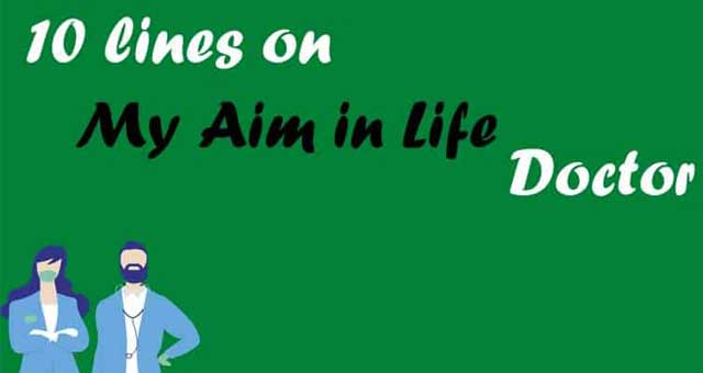 10 Lines on My Aim in Life & Essay 50, 100 Words for Students